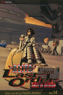 Battle Angel Alita: Angel of Defusion, Volume 14: Last Order -