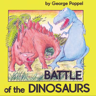 Battle of the Dinosaurs: An Antiwar Children's Fable - Poppel, George
