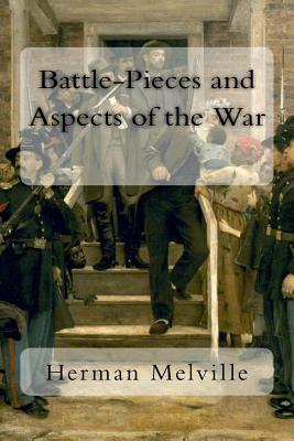 Battle-Pieces and Aspects of the War - Melville, Herman