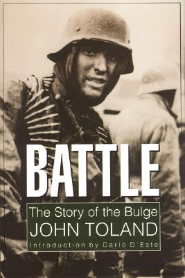 Battle: The Story of the Bulge - Toland, John, and D'Este, Carlo (Introduction by)