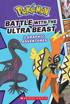 Battle with the Ultra Beast (Pok?mon: Graphic Collection #1), Volume 1 - Whitehill, Simcha