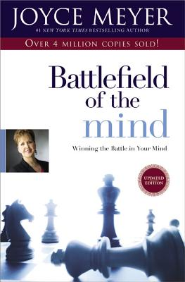 Battlefield of the Mind: Winning the Battle in Your Mind - Meyer, Joyce