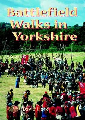 Battlefield Walks in Yorkshire - Clark, David