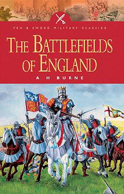 Battlefields of England - Burne, A, and Burne, Alfred Higgins