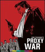 Battles Without Honor and Humanity: Proxy War [Blu-ray/DVD] [2 Discs]
