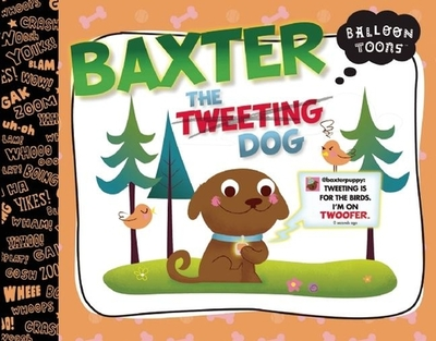 Baxter, the Tweeting Dog -