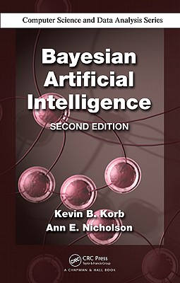 Bayesian Artificial Intelligence - Korb, Kevin B., and Nicholson, Ann E.