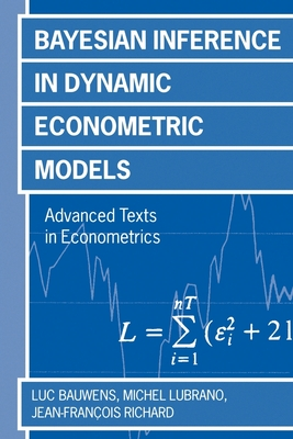 Bayesian Inference in Dynamic Econometric Models - Bauwens, Luc, and Lubrano, Michele, and Richard, Jean Francois