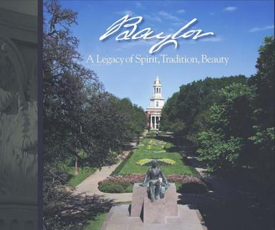 Baylor: A Legacy of Spirit, Tradition, Beauty - Big Bear Books (Creator)