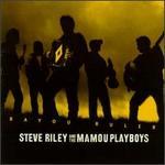 Bayou Ruler - Steve Riley & the Mamou Playboys