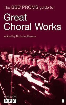 BBC Proms Guide to Great Choral Works -