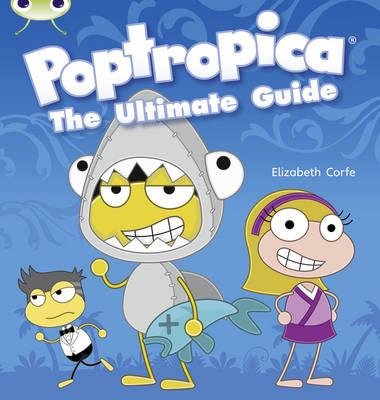 BC NF Lime A/3C Poptropica: The Ultimate Guide - Corfe, Elizabeth