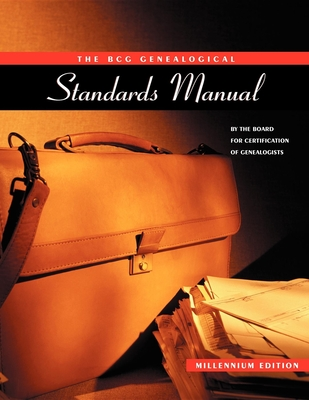 Bcg Genealogical Standards Manual - Board for Certification of Genealogists