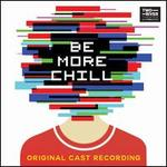 Be More Chill [Original Cast Recording]