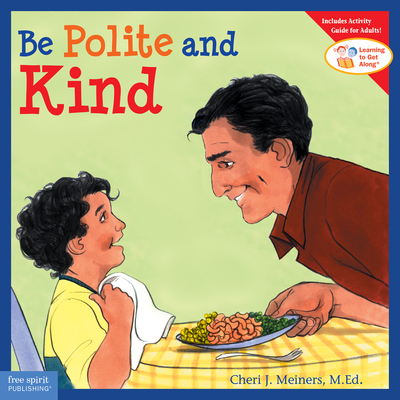 Be Polite and Kind - Meiners, Cheri J, M.Ed.
