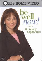 Be Well Now! With Dr. Nancy Snyderman