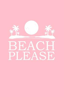 Beach Please: Dot Grid Journal - Beach Please Black Fun-ny Outdoor Hobby Travel Lover Gift - Pink Dotted Diary, Planner, Gratitude, Writing, Travel, Goal, Bullet Notebook - 6x9 120 pages - Travel Journals, Gcjournals