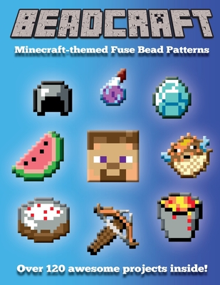 Beadcraft: The Ultimate Minecraft-themed Fusion Bead Pattern Collection - Books, Beadcraft, and Roy, Johnathan M