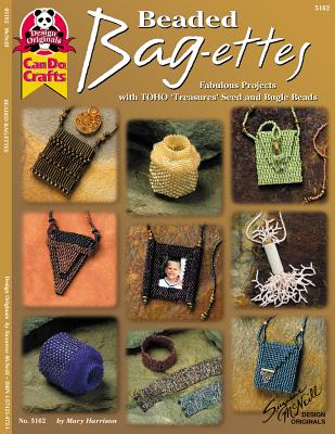 "Beaded Bag-Ettes: Fabulous Projects with Toho 'Treasures"" Seed and Bugle Beads - Harrison, Mary"