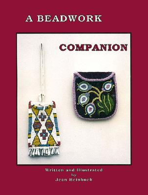 Beadwork Companion: Step by Step Illustrated Workbook for Beading Projects - Heinbuch, Jean, and Knight, Denise (Editor)
