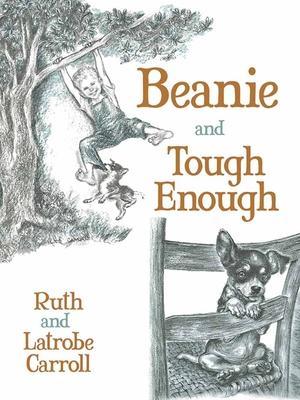 Beanie and Tough Enough - Carroll, Ruth, and Carroll, Latrobe