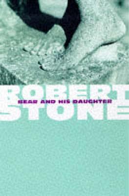 Bear and His Daughter - Stone, Robert