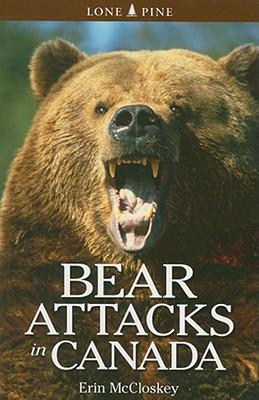 Bear Attacks in Canada - McCloskey, Erin