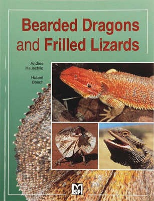 Bearded Dragons and Frilled Lizards - Hauschild, Andree, and Bosch, Hubert