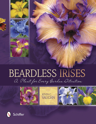 Beardless Irises: A Plant for Every Garden Situation - Vaughn, Kevin C