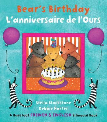 Bear's Birthday/L'Anniversaire de L'Ours - Blackstone, Stella
