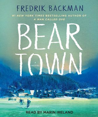 Beartown - Backman, Fredrik, and Ireland, Marin (Read by)