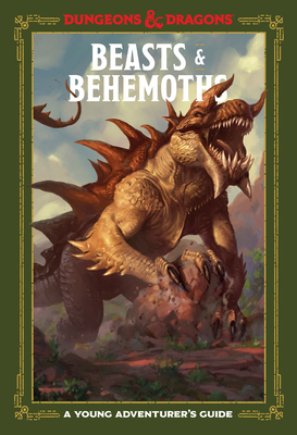 Beasts & Behemoths (Dungeons & Dragons): A Young Adventurer's Guide - Zub, Jim, and King, Stacy, and Wheeler, Andrew