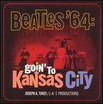 Beatles '64: Goin' to Kansas City