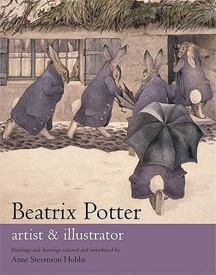 Beatrix Potter: Artist and Illustrator - Hobbs, Anne Stevenson