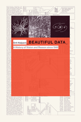 Beautiful Data: A History of Vision and Reason Since 1945 - Halpern, Orit