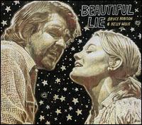 Beautiful Lie - Bruce Robinson & Kelly Willis