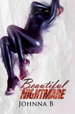 Beautiful Nightmare - B, Johnna