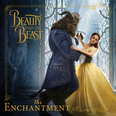 Beauty and the Beast: The Enchantment - Geron, Eric, and Spiliotopoulos, Evan, and Chbosky, Stephen
