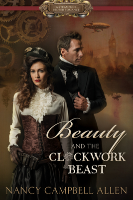 Beauty and the Clockwork Beast - Allen, Nancy Campbell