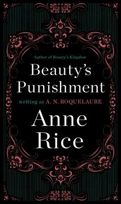 Beauty's Punishment - Roquelaure, A N