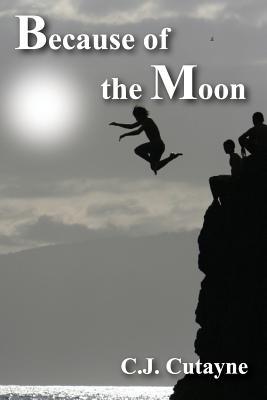 Because of the Moon - Cutayne, C J