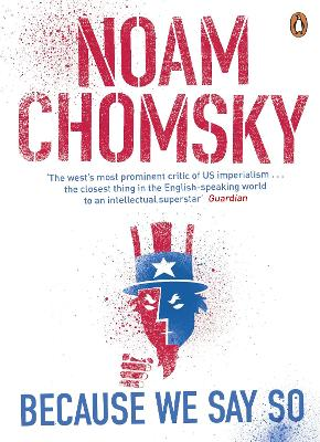 Because We Say So - Chomsky, Noam