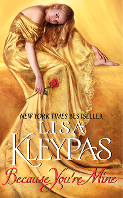 Because You're Mine - Kleypas, Lisa