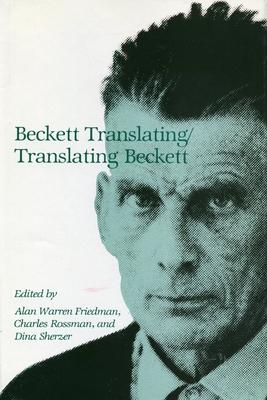 Beckett Translating - Friedman, Alan (Editor), and Rossman, Charles (Editor)