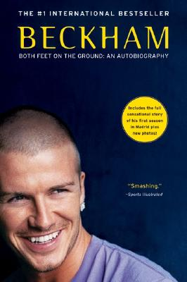 Beckham: Both Feet on the Ground: An Autobiography - Beckham, David, and Watt, Tom