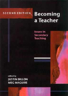 Becoming a Teacher - Dillon, Justin (Editor), and Maguire, Meg, Professor (Editor)