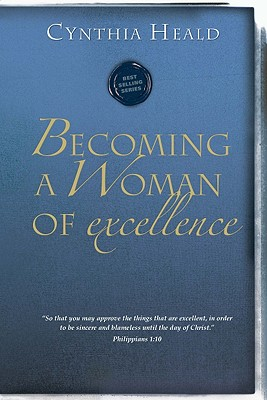 Becoming a Woman of Excellence - Heald, Cynthia