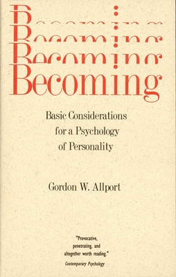Becoming: Basic Considerations for a Psychology of Personality - Allport, Gordon W, and Allport, G W
