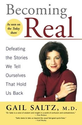 Becoming Real - Saltz, Gail, M.D.