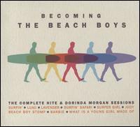 Becoming the Beach Boys: The Complete Hite & Dorinda Morgan Sessions - The Beach Boys